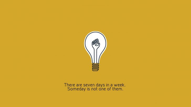 There are only 7 days in the week Wallpaper
