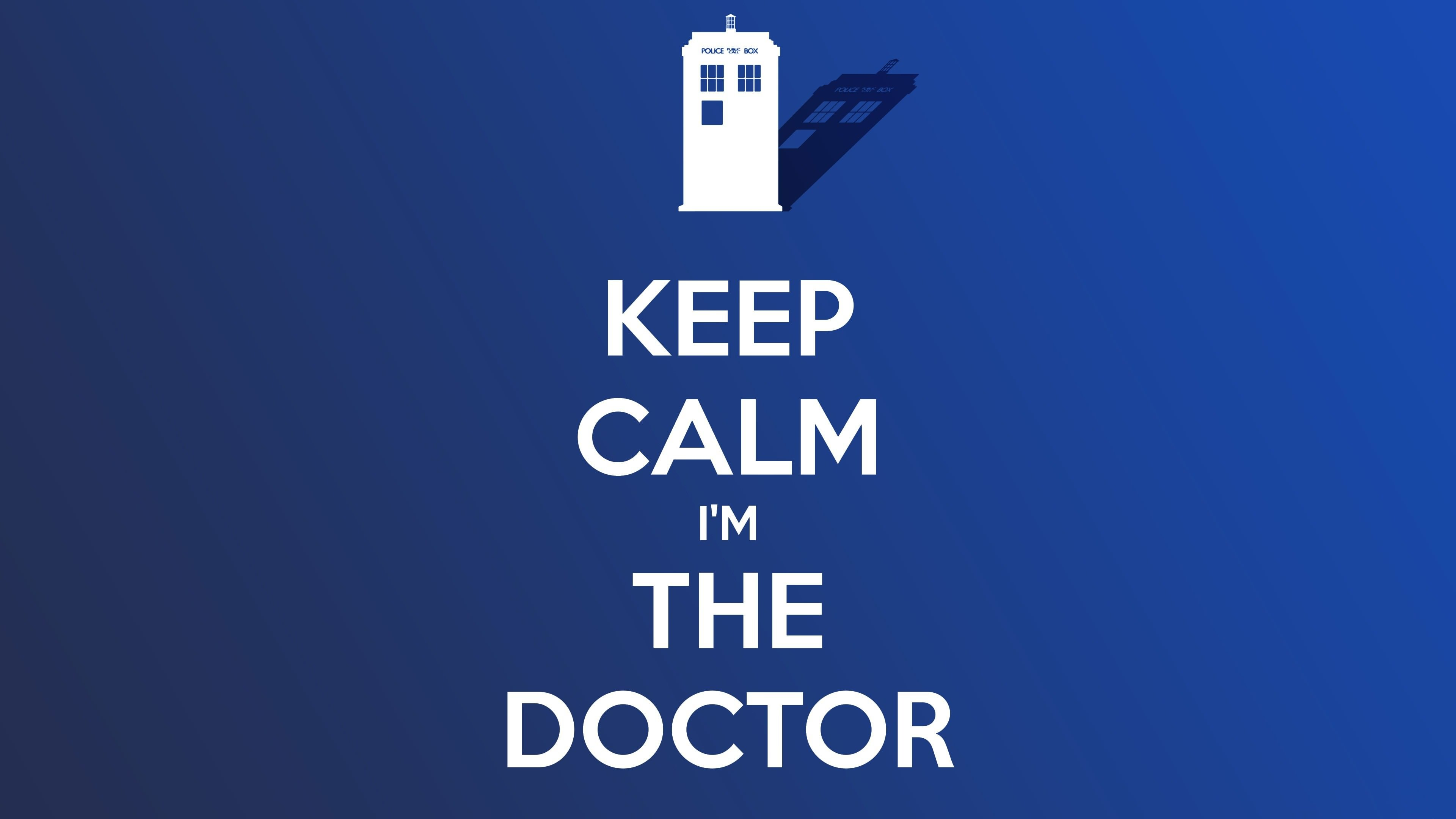 Keep Calm Im The Doctor Wallpaper for Desktop 4K 3840x2160