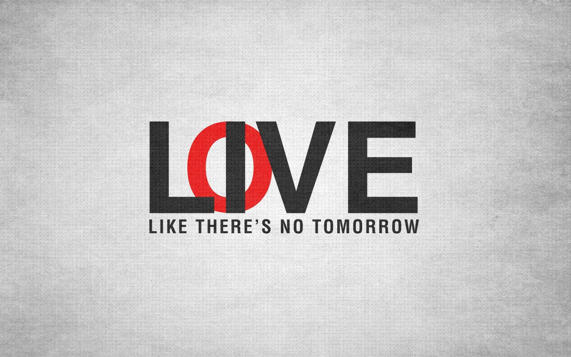 Live Like There's No Tomorrow Wallpaper for Desktop 1920x1200