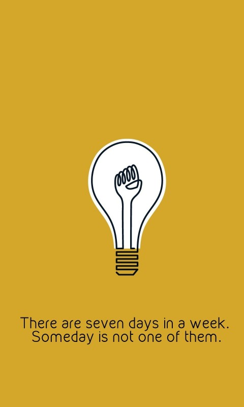 There are only 7 days in the week Wallpaper for SAMSUNG Galaxy S3 Mini