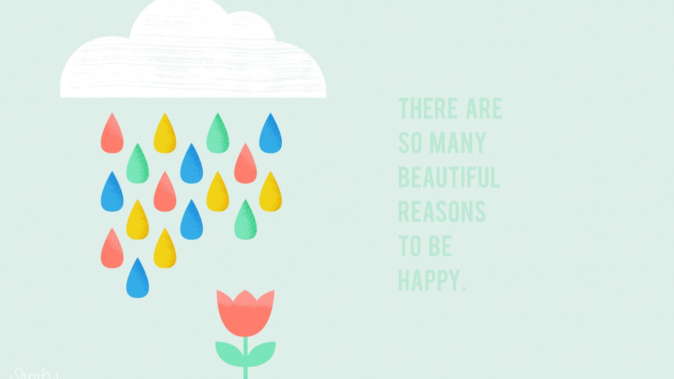 There are so many reasons to be happy Wallpaper for Desktop 1366x768