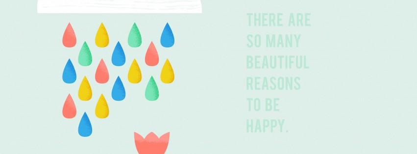 There are so many reasons to be happy Wallpaper for Social Media Facebook Cover