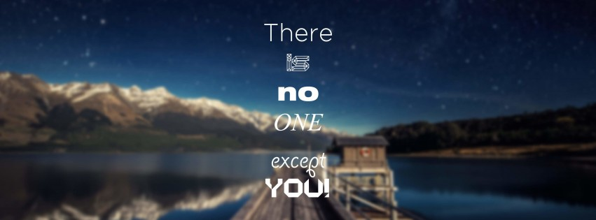 There Is No One Except You Wallpaper for Social Media Facebook Cover