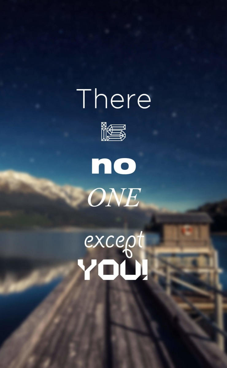 There Is No One Except You Wallpaper for Apple iPhone 4 / 4s