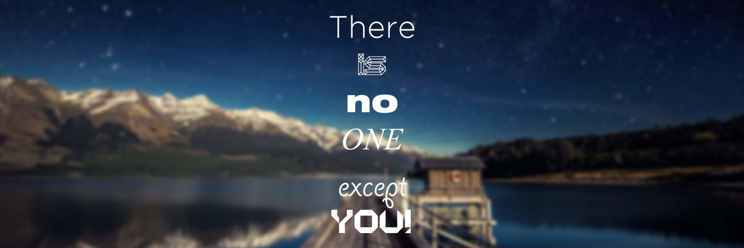 There Is No One Except You Wallpaper for Social Media Twitter Header